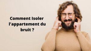 Comment Isoler appartement du bruit ?